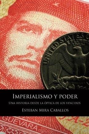 Imperialismo y poder : una historia desde la óptica de los vencidos